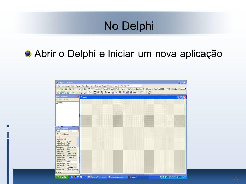 No Delphi Abrir o Delphi e Iniciar um nova aplicação