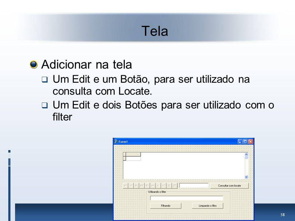Tela Adicionar na tela. Um Edit e um Botão, para ser utilizado na consulta com Locate.