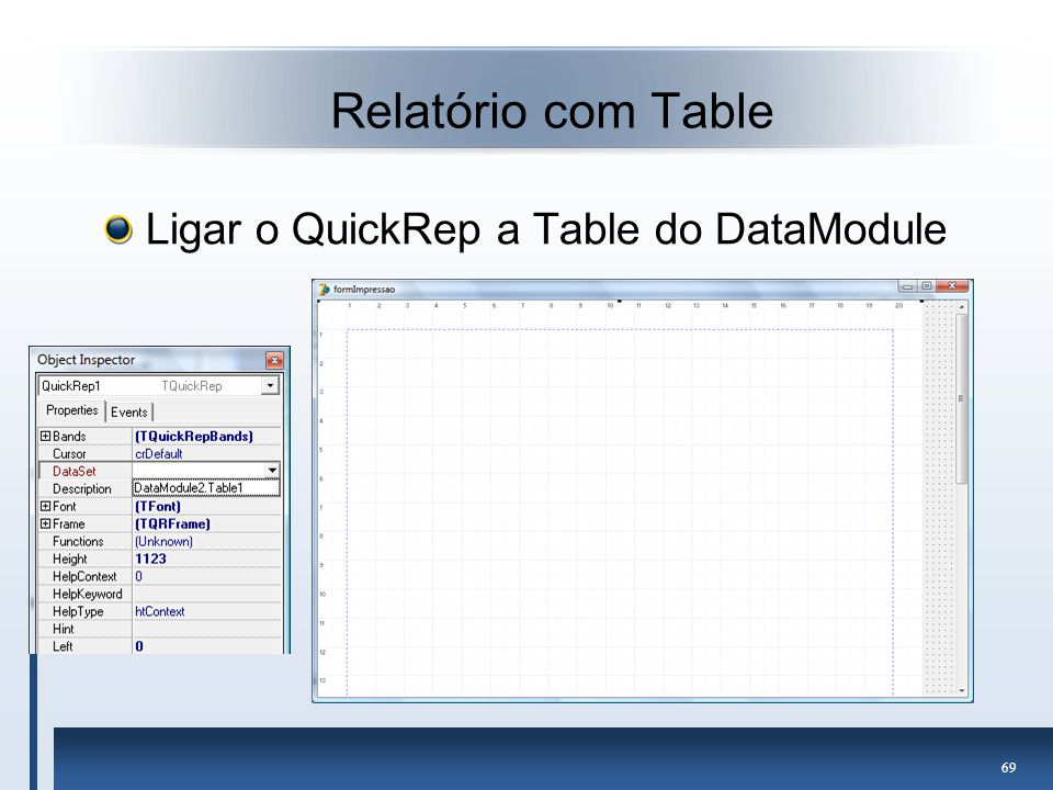 Relatório com Table Ligar o QuickRep a Table do DataModule
