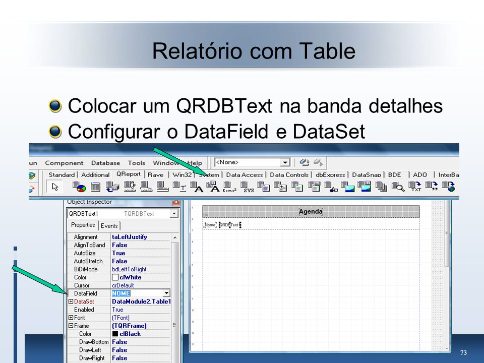 Relatório com Table Colocar um QRDBText na banda detalhes