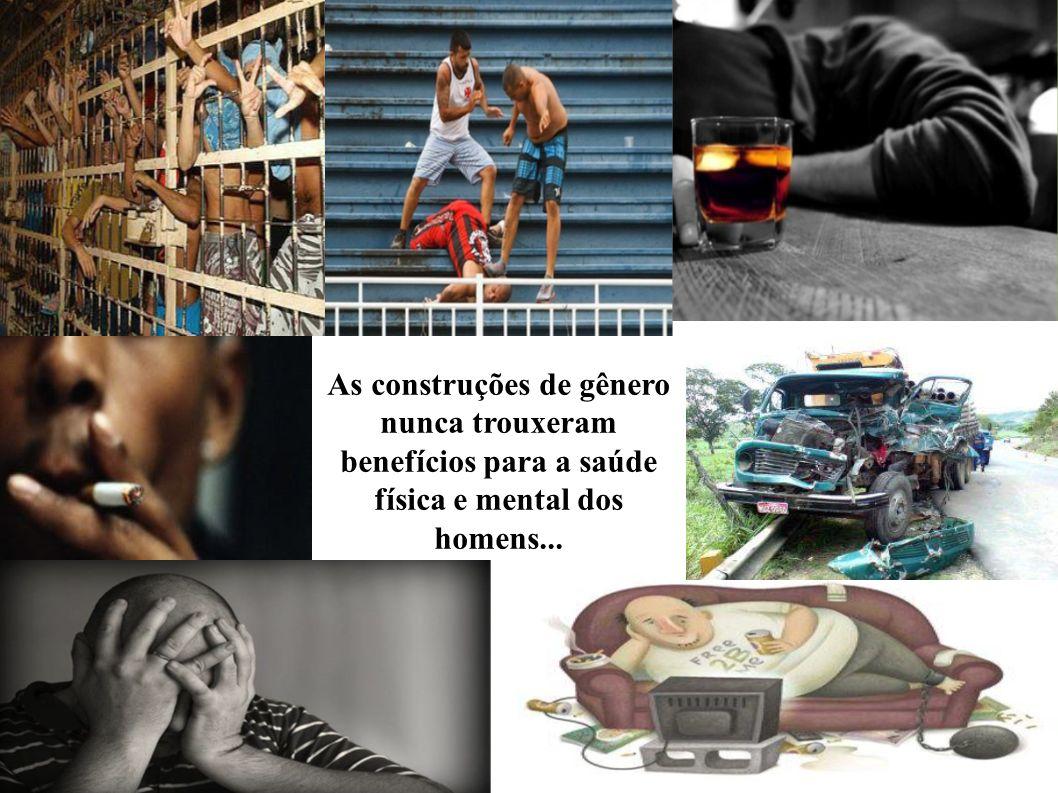 As construções de gênero nunca trouxeram benefícios para a saúde física e mental dos homens...