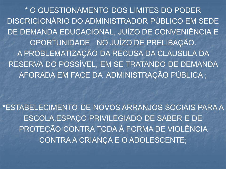 * O QUESTIONAMENTO DOS LIMITES DO PODER DISCRICIONÁRIO DO ADMINISTRADOR PÚBLICO EM SEDE DE DEMANDA EDUCACIONAL, JUÍZO DE CONVENIÊNCIA E OPORTUNIDADE NO JUÍZO DE PRELIBAÇÃO.
