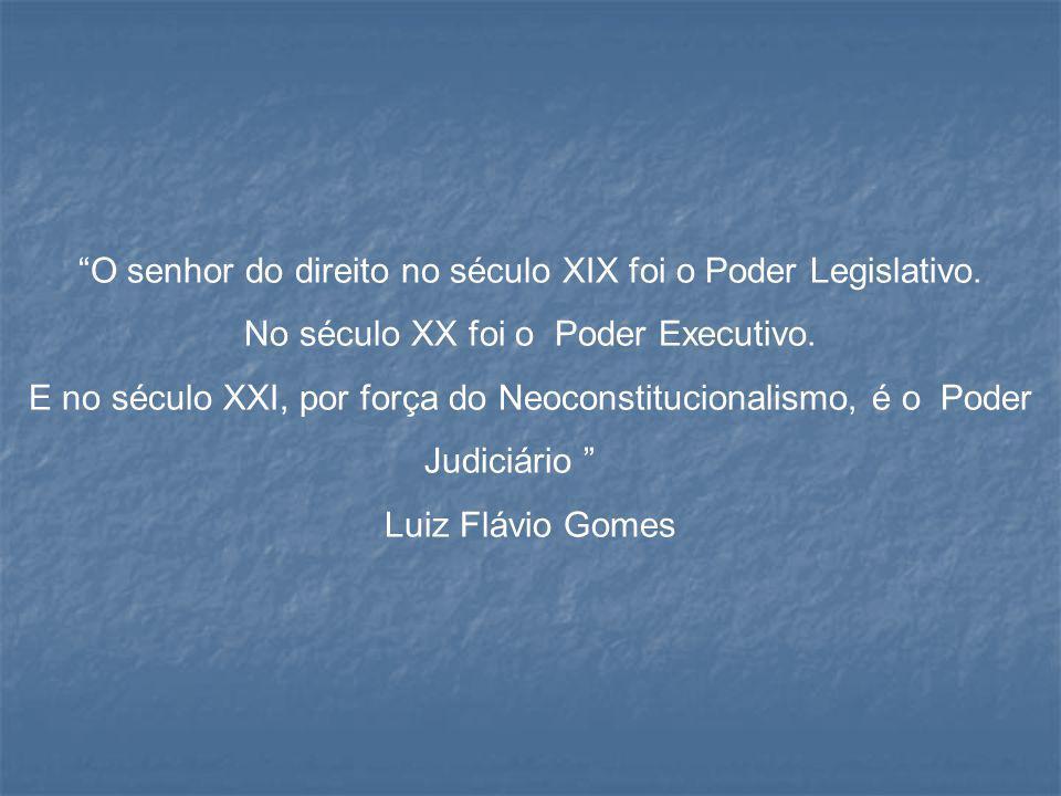 O senhor do direito no século XIX foi o Poder Legislativo.