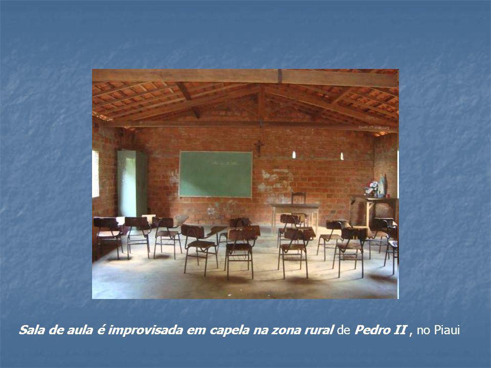 Sala de aula é improvisada em capela na zona rural de Pedro II , no Piaui