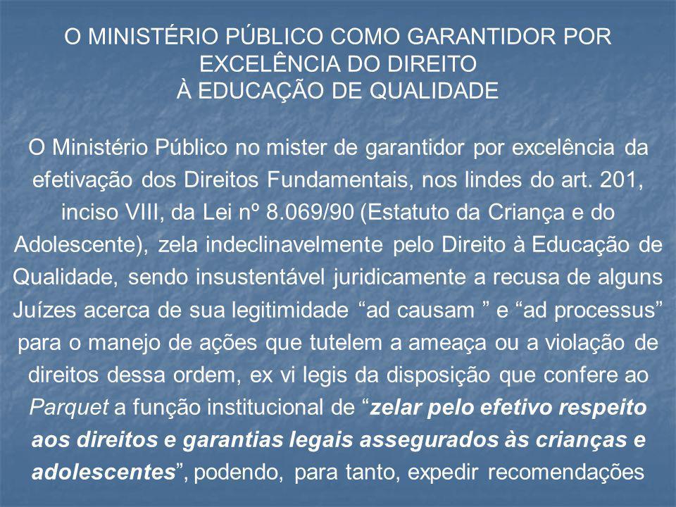O MINISTÉRIO PÚBLICO COMO GARANTIDOR POR EXCELÊNCIA DO DIREITO