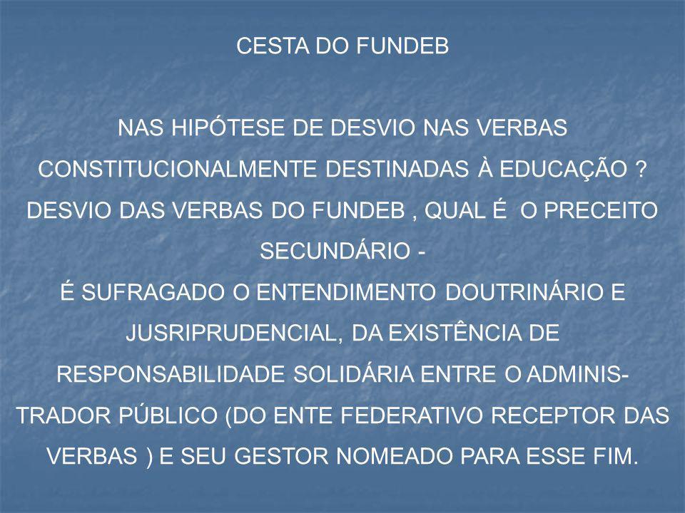 DESVIO DAS VERBAS DO FUNDEB , QUAL É O PRECEITO SECUNDÁRIO -