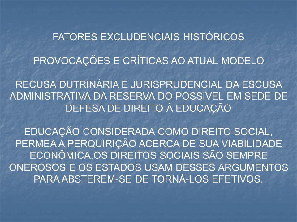 FATORES EXCLUDENCIAIS HISTÓRICOS
