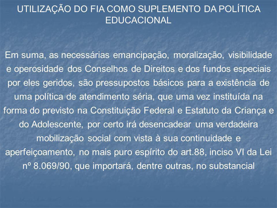 UTILIZAÇÃO DO FIA COMO SUPLEMENTO DA POLÍTICA EDUCACIONAL