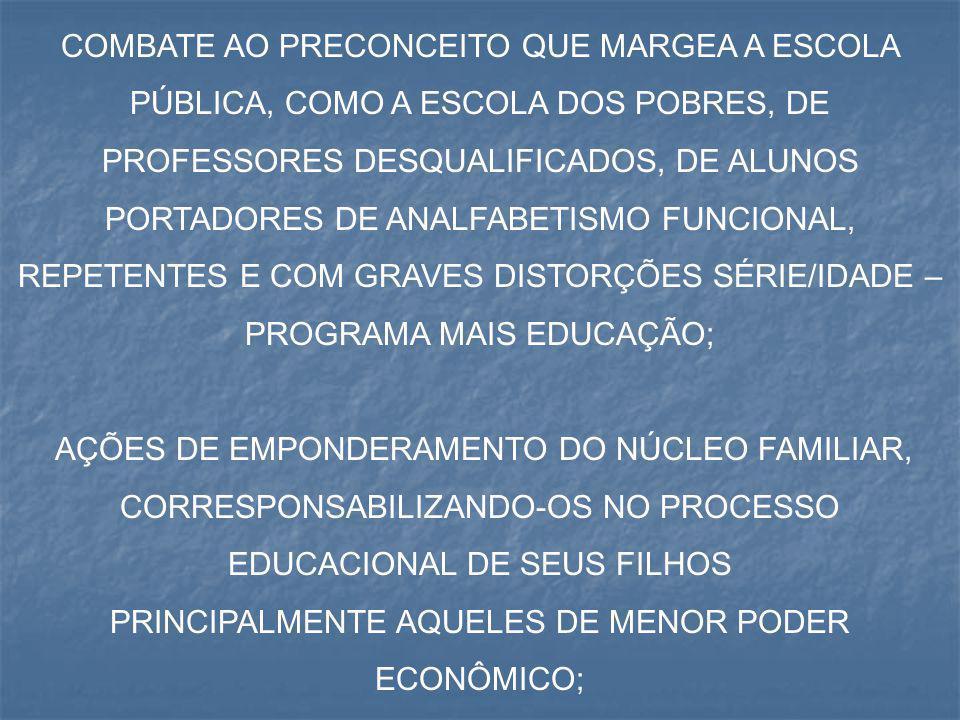 PRINCIPALMENTE AQUELES DE MENOR PODER ECONÔMICO;