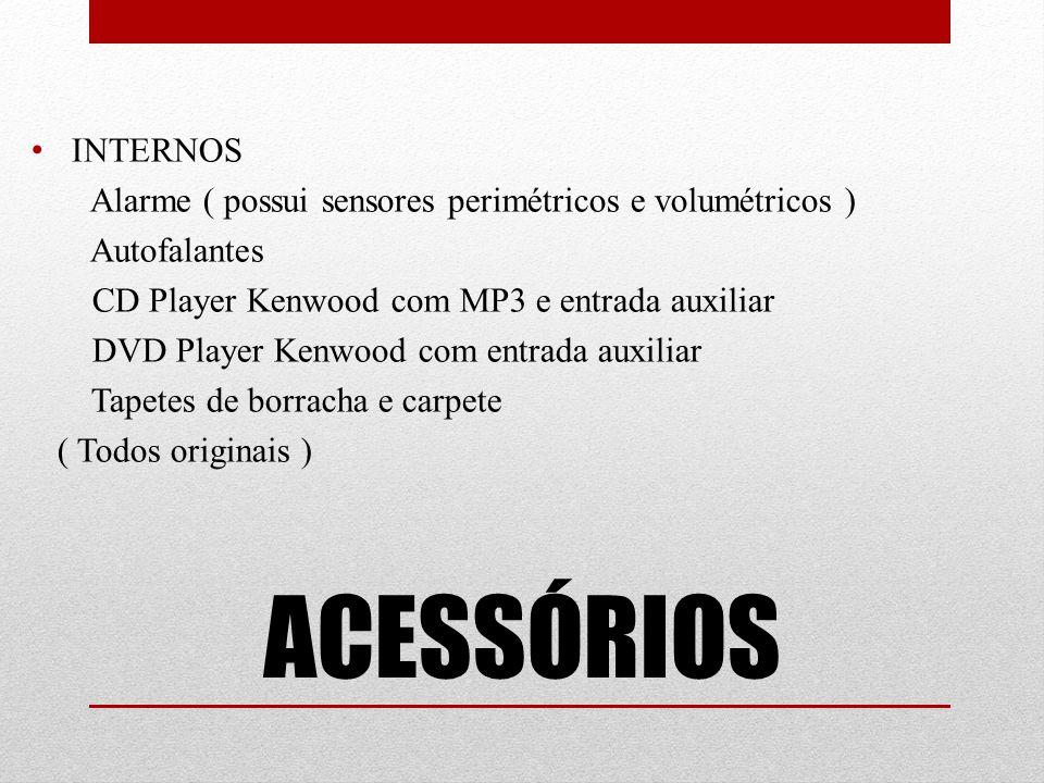 INTERNOS Alarme ( possui sensores perimétricos e volumétricos ) Autofalantes. CD Player Kenwood com MP3 e entrada auxiliar.