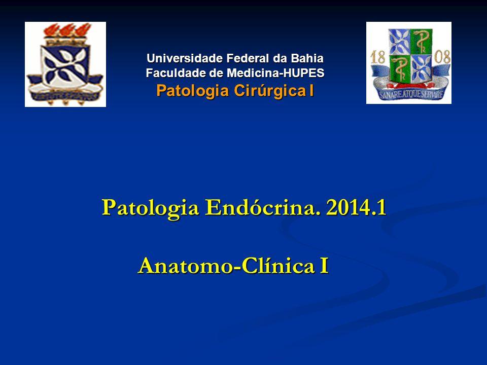 Patologia Endócrina. 2014.1 Anatomo-Clínica I