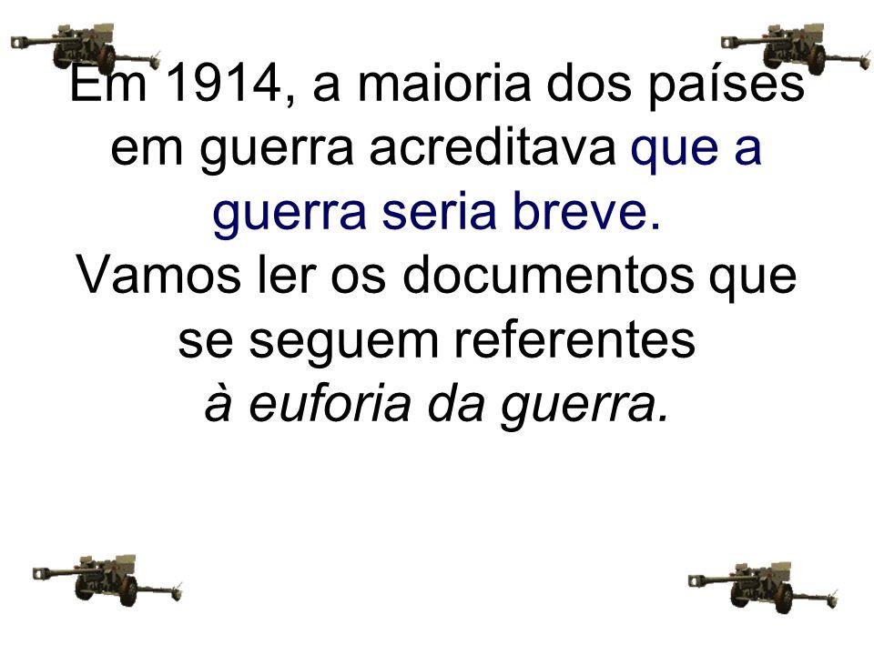 Em 1914, a maioria dos países em guerra acreditava que a guerra seria breve.