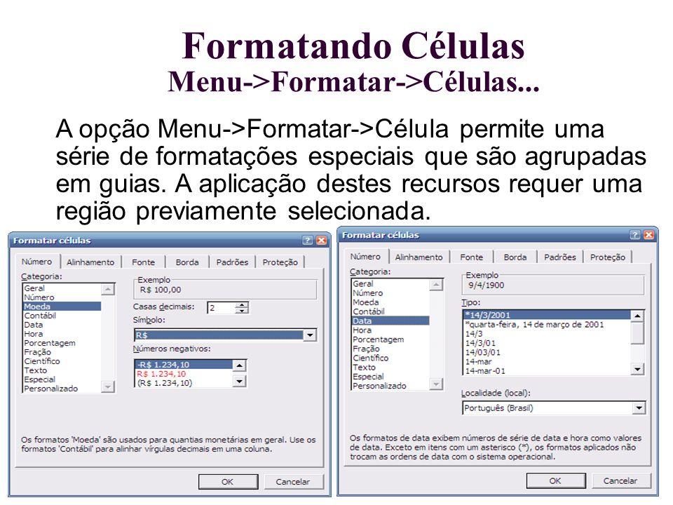 Formatando Células Menu->Formatar->Células...