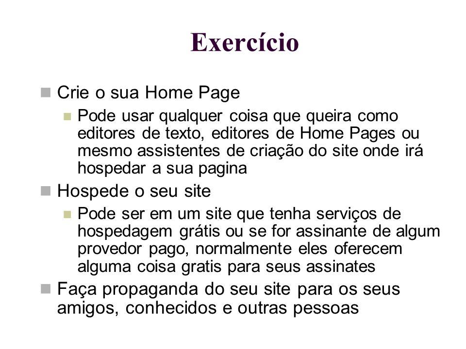 Exercício Crie o sua Home Page Hospede o seu site