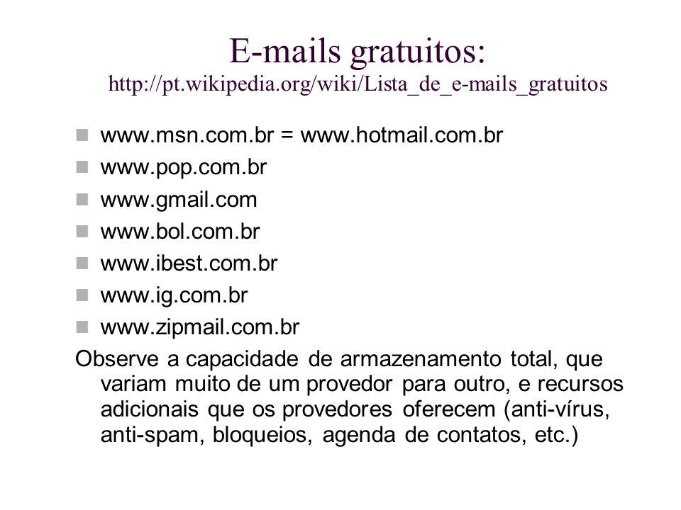 E-mails gratuitos: http://pt. wikipedia