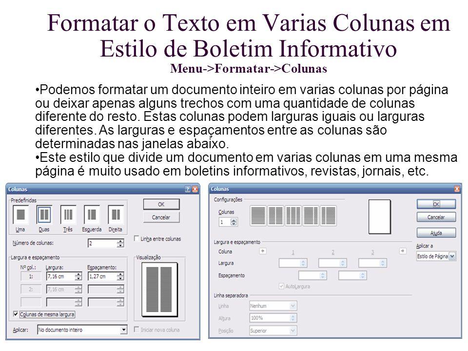 Formatar o Texto em Varias Colunas em Estilo de Boletim Informativo Menu->Formatar->Colunas