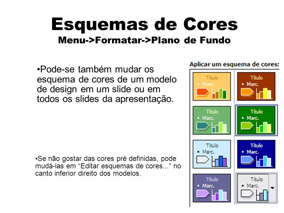 Esquemas de Cores Menu->Formatar->Plano de Fundo