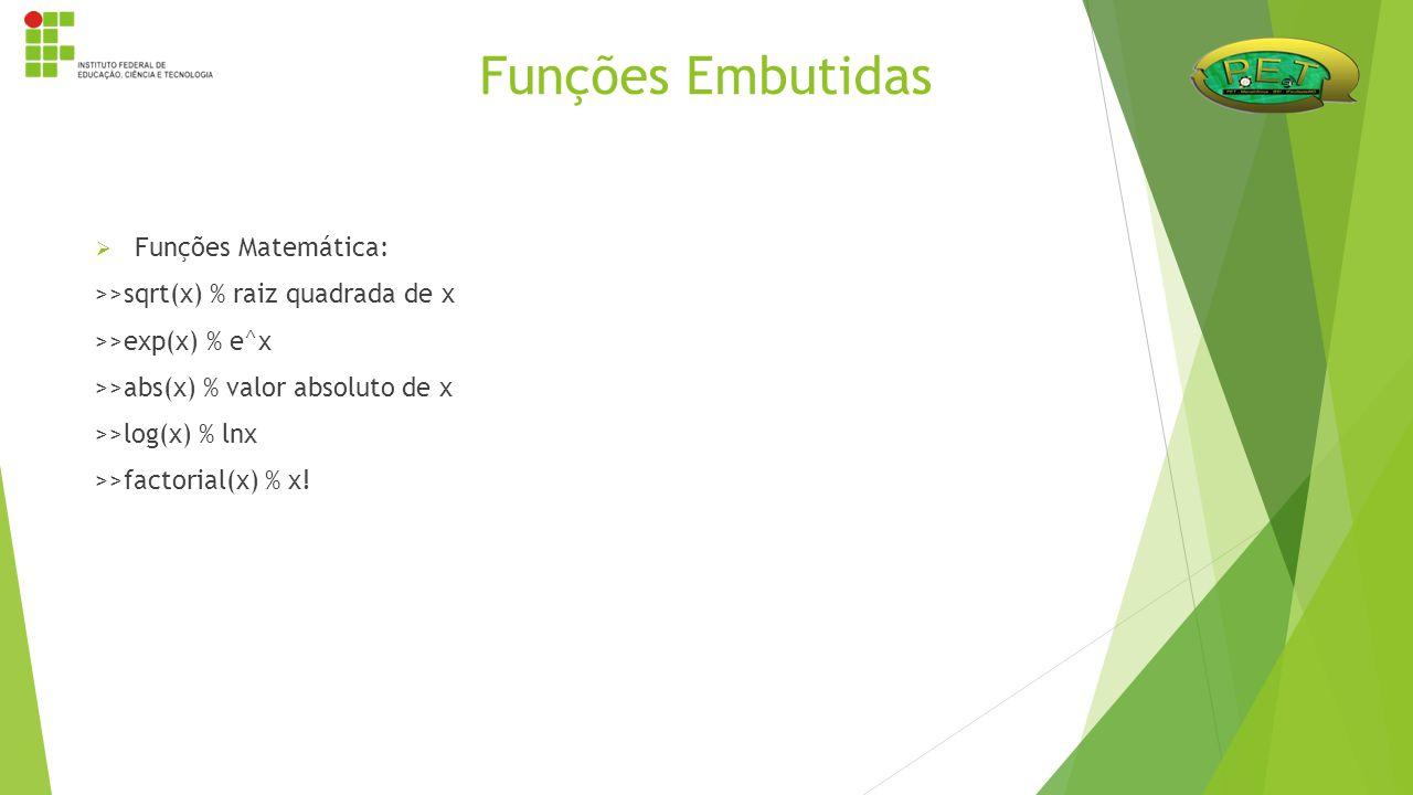Funções Embutidas Funções Matemática: