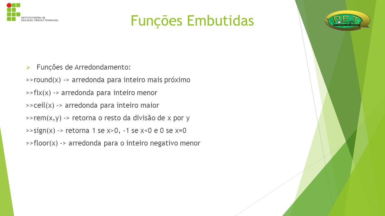 Funções Embutidas Funções de Arredondamento: