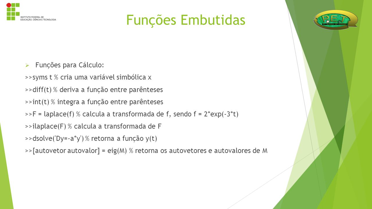 Funções Embutidas Funções para Cálculo: