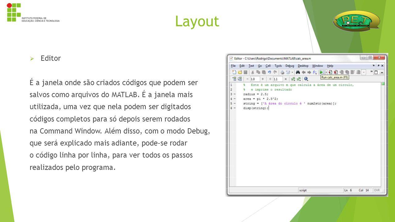 Layout Editor É a janela onde são criados códigos que podem ser