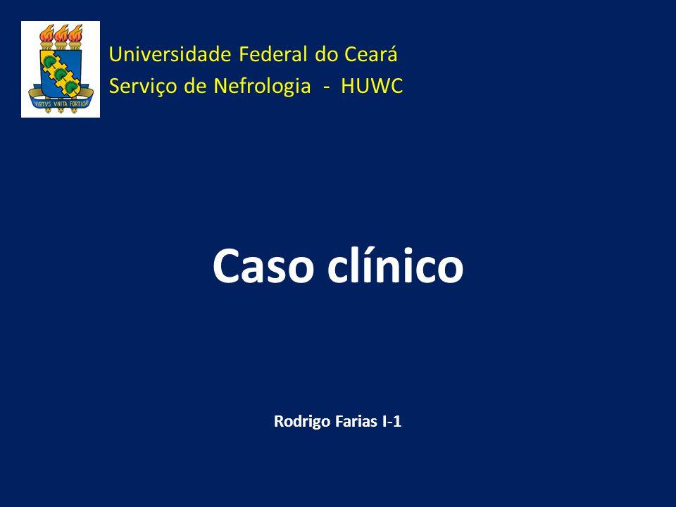 Universidade Federal do Ceará Serviço de Nefrologia - HUWC
