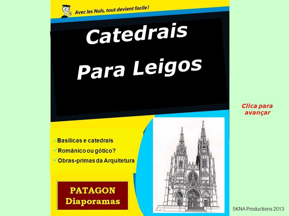 Catedrais Para Leigos Clica para avançar Românico ou gótico