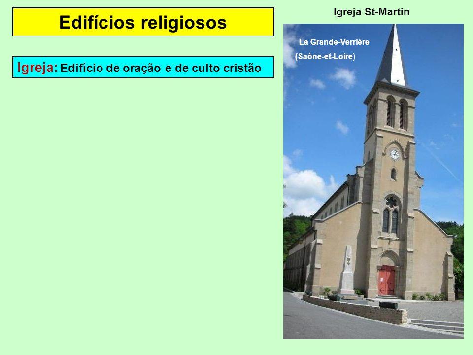 Edifícios religiosos Igreja: Edifício de oração e de culto cristão