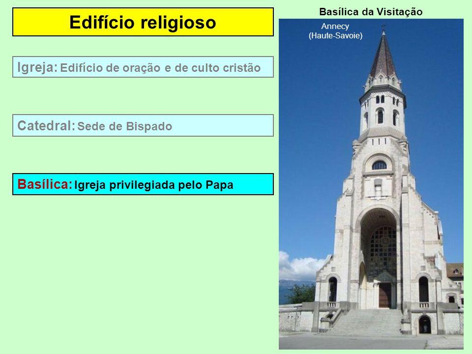 Edifício religioso Igreja: Edifício de oração e de culto cristão