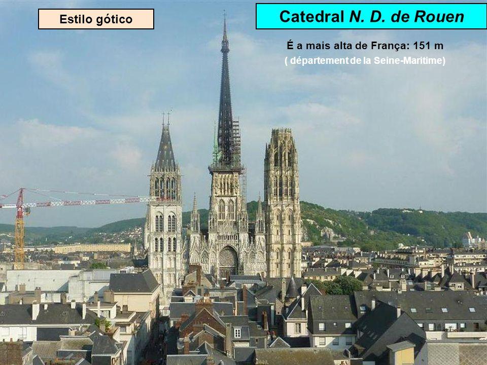 É a mais alta de França: 151 m ( département de la Seine-Maritime)
