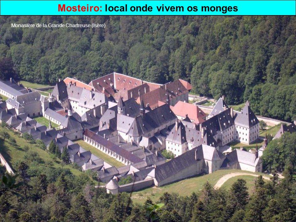 Mosteiro: local onde vivem os monges