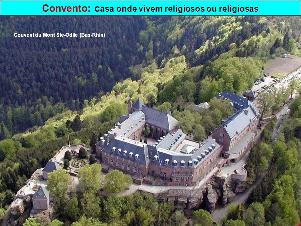 Convento: casa onde vivem religiosos ou religiosas
