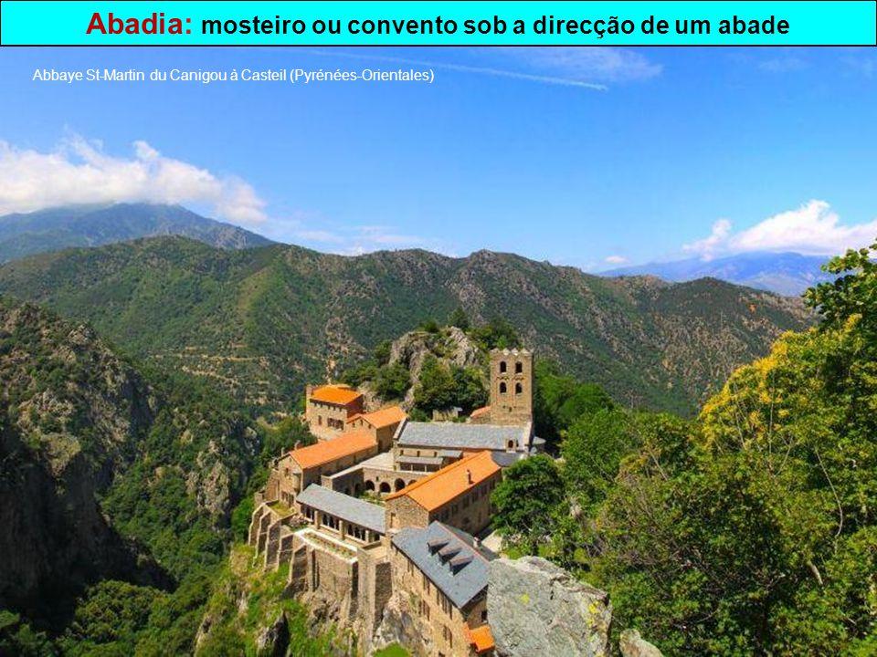 Abadia: mosteiro ou convento sob a direcção de um abade