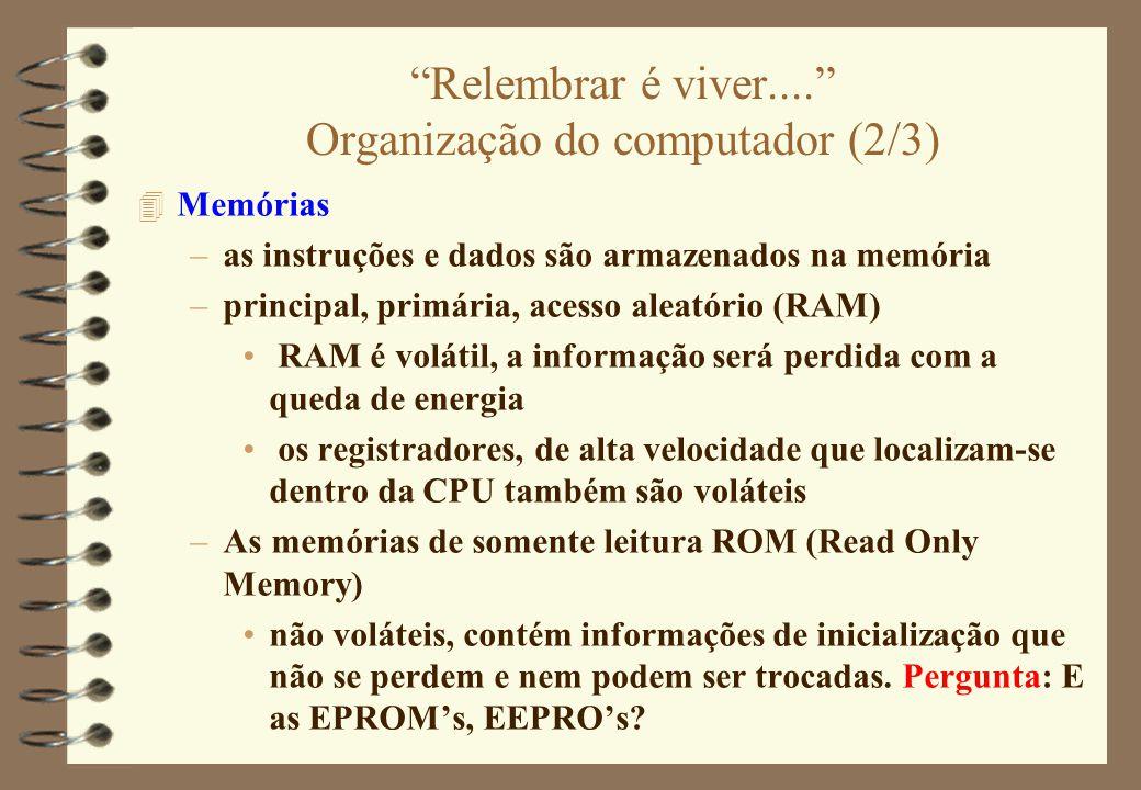 Relembrar é viver.... Organização do computador (2/3)