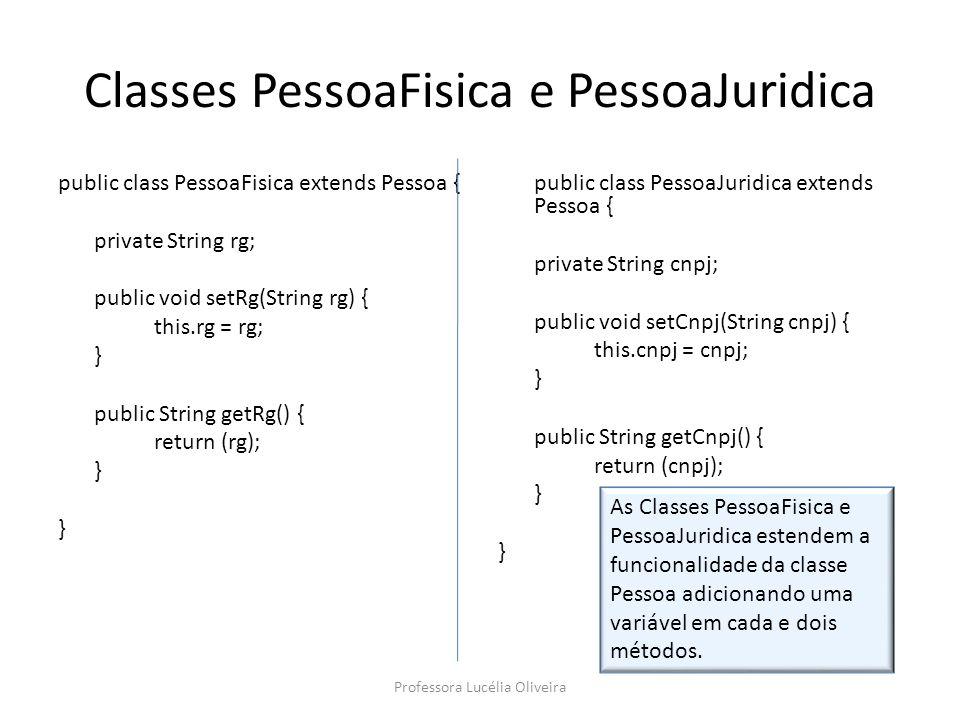 Classes PessoaFisica e PessoaJuridica