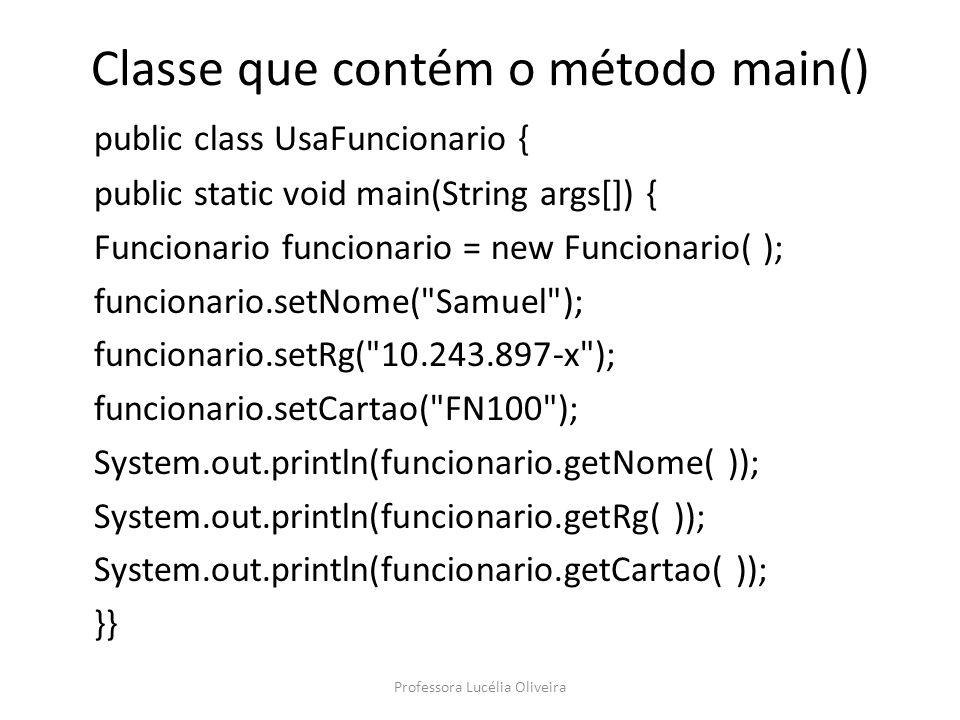 Classe que contém o método main()