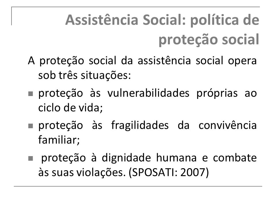 Assistência Social: política de proteção social