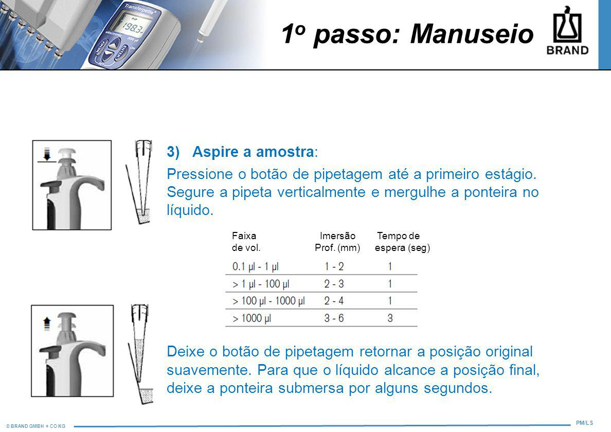 1o passo: Manuseio 3) Aspire a amostra: