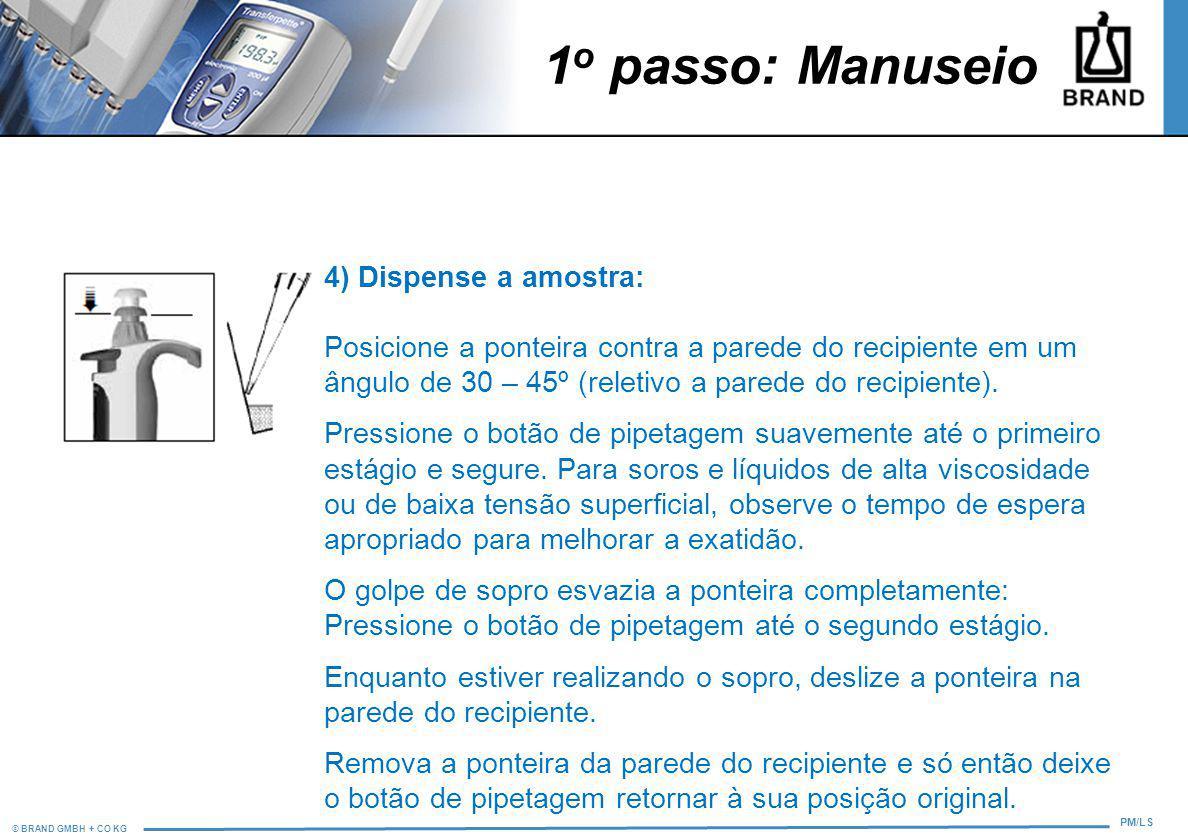 1o passo: Manuseio 4) Dispense a amostra: