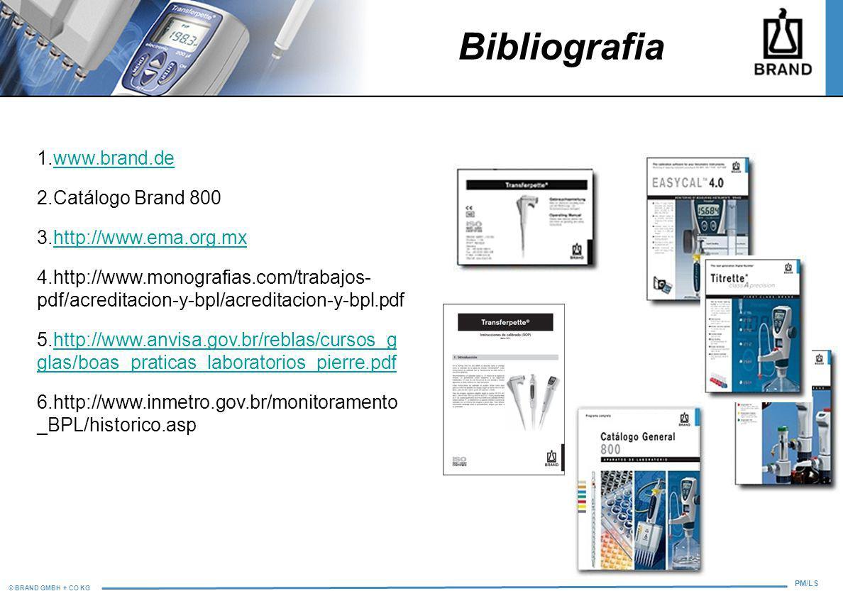 Bibliografia 1.www.brand.de 2.Catálogo Brand 800