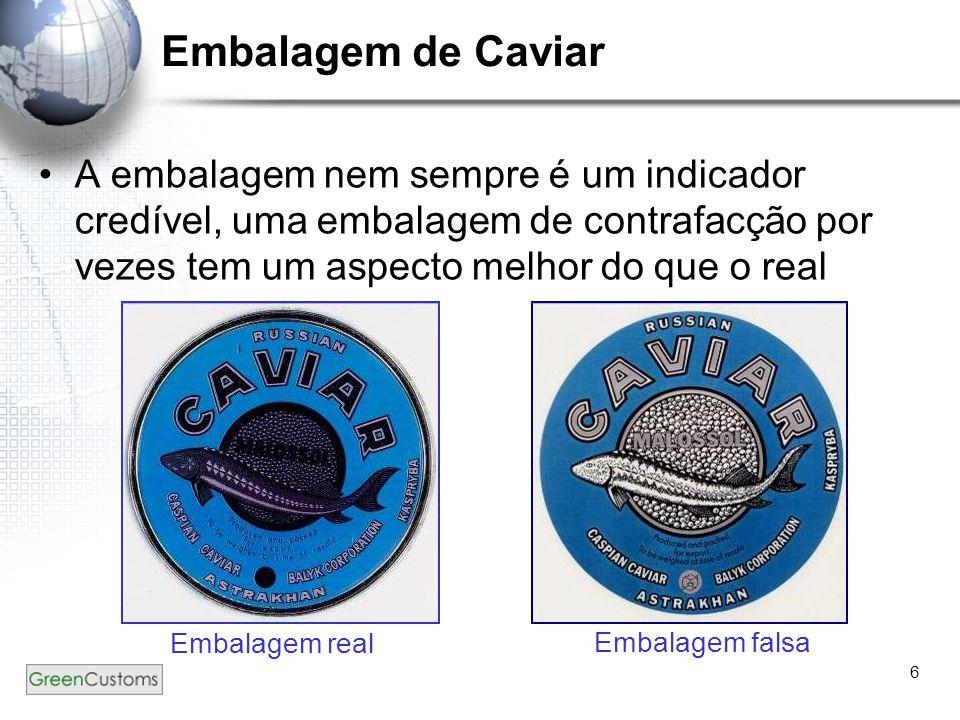 Embalagem de Caviar A embalagem nem sempre é um indicador credível, uma embalagem de contrafacção por vezes tem um aspecto melhor do que o real.