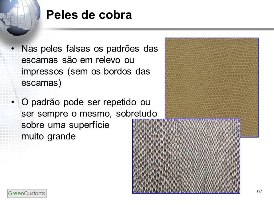 Peles de cobra Nas peles falsas os padrões das escamas são em relevo ou impressos (sem os bordos das escamas)
