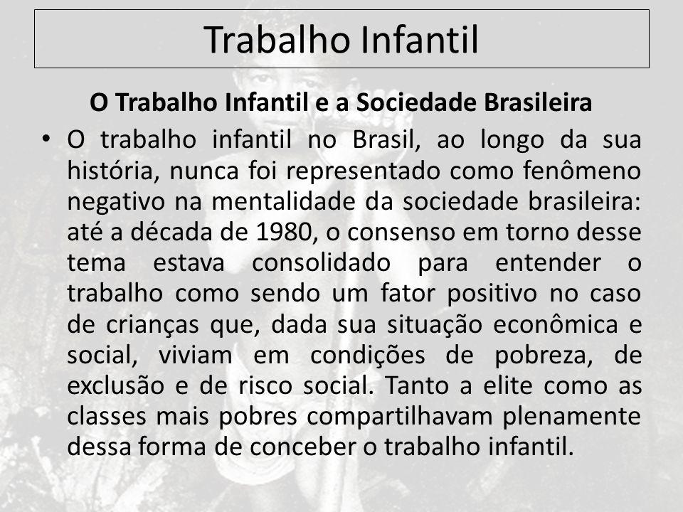 O Trabalho Infantil e a Sociedade Brasileira