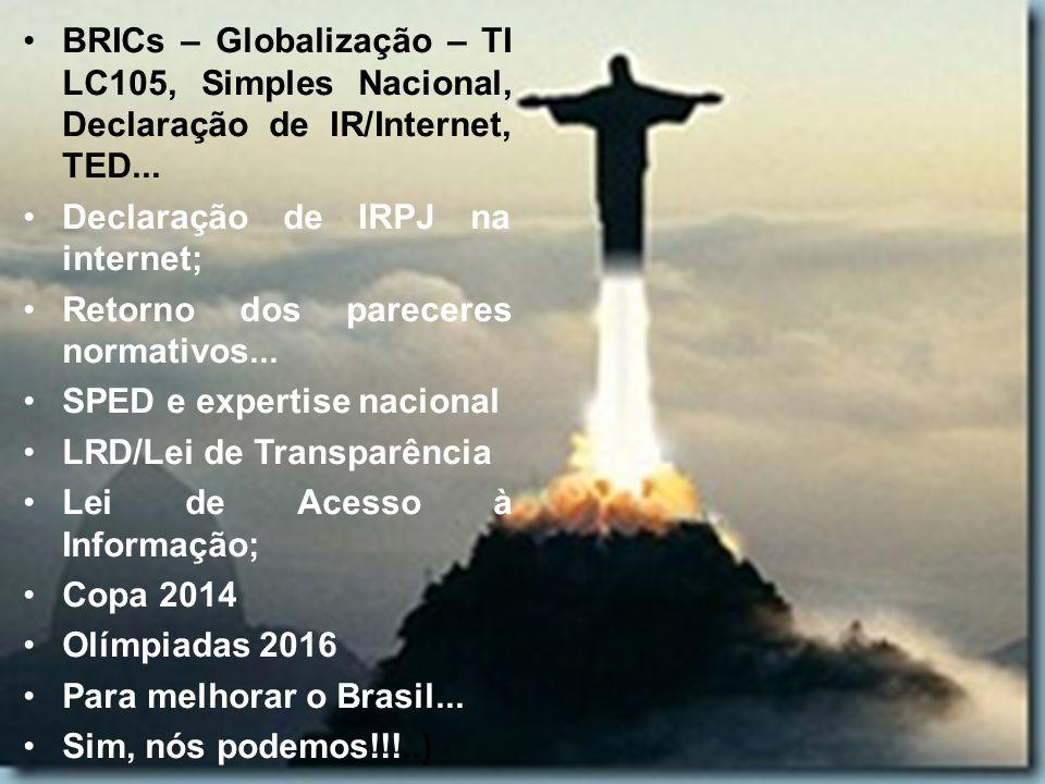 BRICs – Globalização – TI LC105, Simples Nacional, Declaração de IR/Internet, TED...