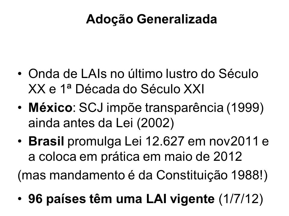 Adoção Generalizada Onda de LAIs no último lustro do Século XX e 1ª Década do Século XXI.