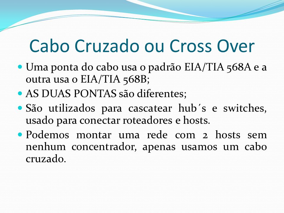 Cabo Cruzado ou Cross Over
