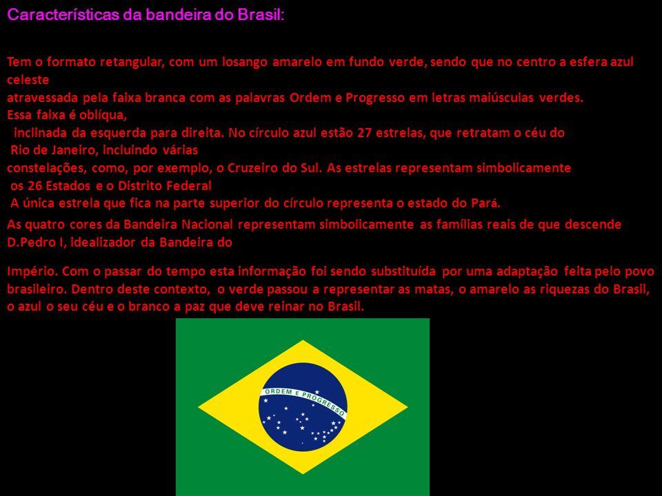 Características da bandeira do Brasil: