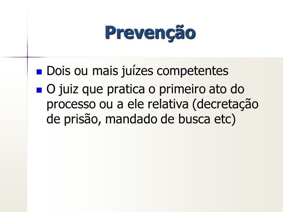 Prevenção Dois ou mais juízes competentes