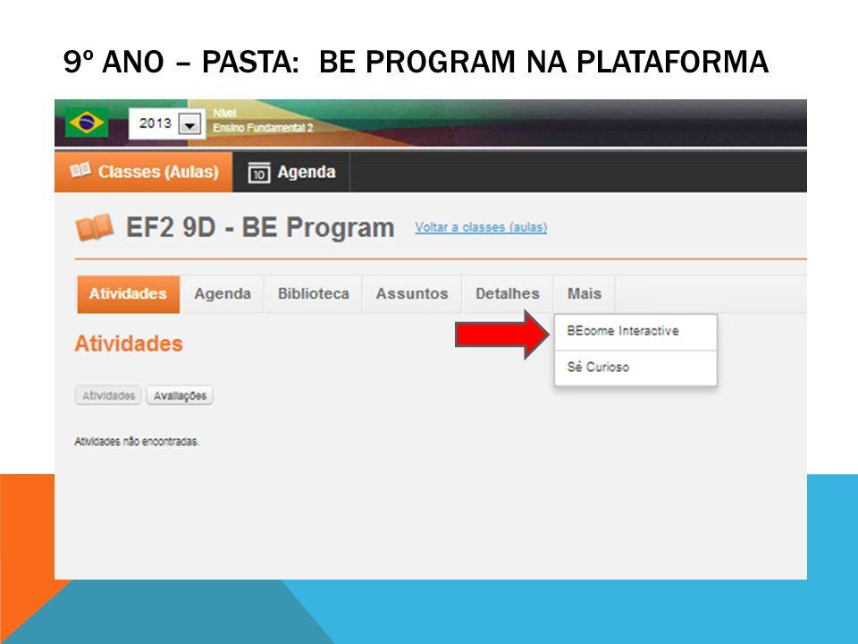9º ano – Pasta: be program na plataforma