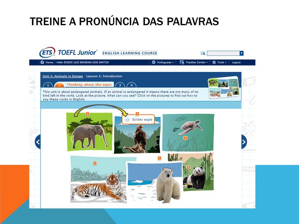 Treine a pronúncia das palavras